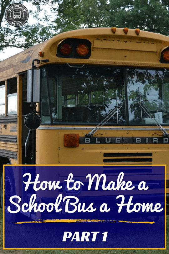 b00b01aaad How to Make a School Bus a Home Part 1