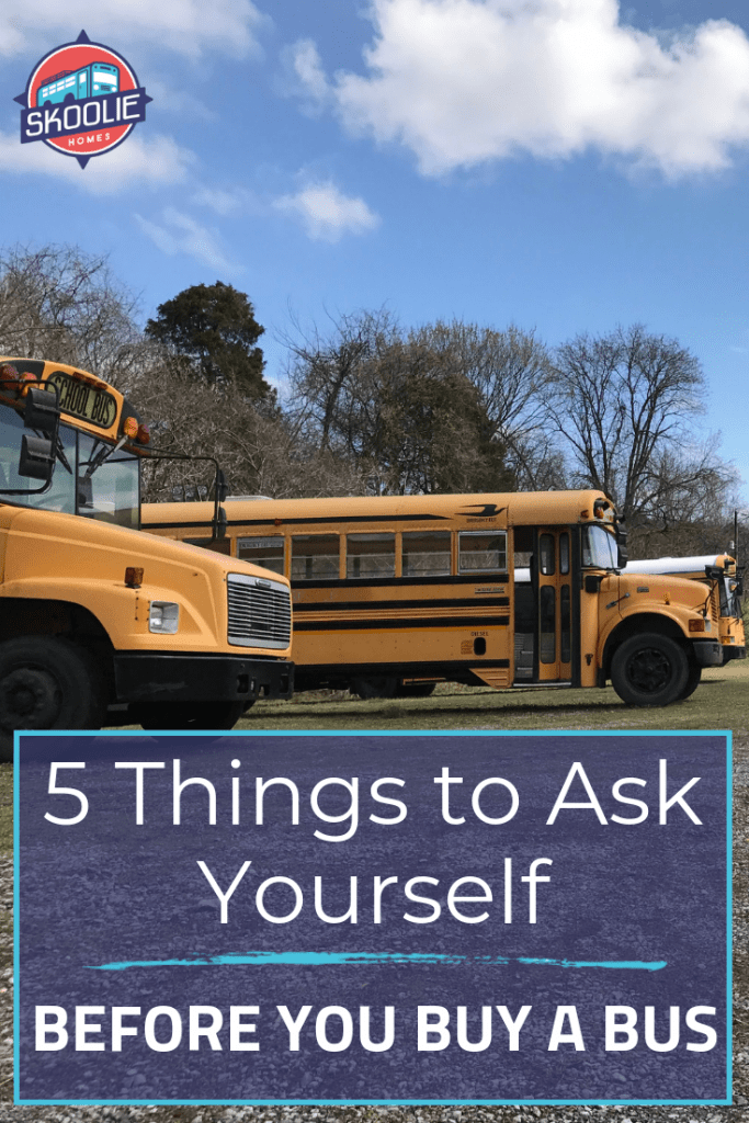 Thinking About Converting A School Bus Here Are 5 Questions
