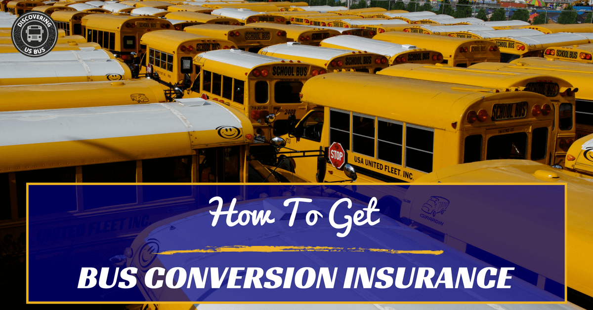 How To Get School Bus Conversion Insurance